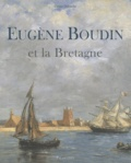 Denise Delouche - Eugène Boudin et la Bretagne - Une aventure picturale à travers le thème breton.