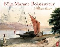 Denise Delouche et Philippe Guigon - Félix Marant-Boissauveur (1821-1900) - Album breton.