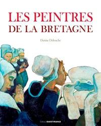 Denise Delouche - Les peintres de la Bretagne.