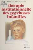 Denise-Delphine Rouquès - Thérapie institutionnelle des psychoses infantiles.