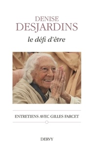 Denise Desjardins et Gilles Farcet - Le défi d'être.