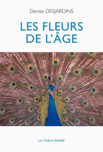 Denise Desjardins - Les fleurs de l'âge.