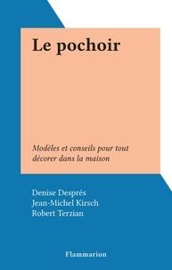 Denise Despres et Jean-Michel Kirsch - Le pochoir - Modèles et conseils pour tout décorer dans la maison.