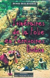 Denise Dias Barros - Itinéraires de la folie en territoires Dogon - Essais - Sciences Humaines.