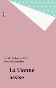 Denise Dubois-Jallais et Nicole Corbassière - La Lionne assise.