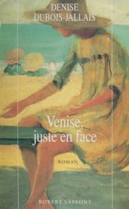 Denise Dubois-Jallais - Venise, juste en face.