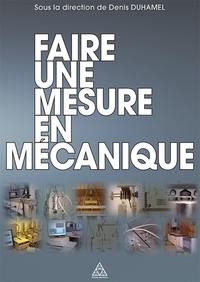 Denise Duhamel - Faire une mesure en mécanique.