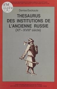Denise Eeckaute-Bardery - Thesaurus des institutions de l'ancienne Russie, XIe-XVIIIe siècle (1) : Le Monde rural.