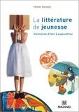 Denise Escarpit et Pierre Bruno - La littérature de jeunesse - Itinéraires d'hier à aujourd'hui.