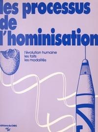 Denise Ferembach - Les processus de l'hominisation : l'évolution humaine, les faits, les modalités.
