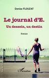 Denise Flouzat - Le journal d'E - Un dessein, un destin.