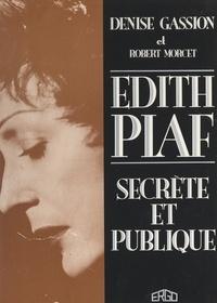 Denise Gassion et Robert Morcet - Edith Piaf - Secrète et publique.
