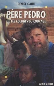 Denise Gault et Christian Boisseaux-Chical - Père Pedro - Ou Les collines du courage.