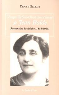 Denise Gellini - Visages du Sud-Ouest dans l'oeuvre de Jean Balde - Romancière bordelaise (1885-1938).