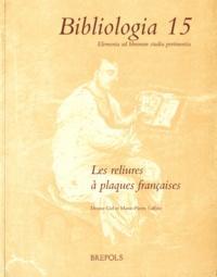 Denise Gid et Marie-Pierre Laffitte - Les reliures à plaques françaises.