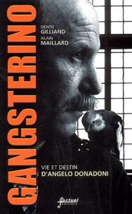 Denise Gilliand et Alain Maillard - Gangsterino ou la part du destin. - Vie et destin d'Angelo Donadoni.