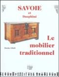 Denise Glück - Savoie et Dauphiné : Le mobilier traditionnel.