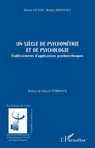 Denise Guyot et Robert Simonnet - Un siècle de psychométrie et de psychologie - Etablissements d'applications psychotechniques.