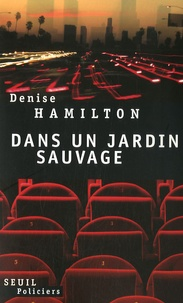 Denise Hamilton - Dans un jardin sauvage.