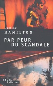 Denise Hamilton - Par peur du scandale.
