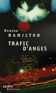 Denise Hamilton - Trafic d'anges.