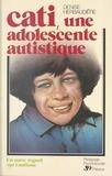 Denise Herbaudière - Cati, une adolescente autistique - Un autre regard sur l'autisme.