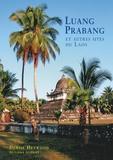 Denise Heywood - Luang Prabang et autres sites du Laos.
