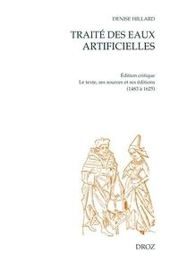 Denise Hillard - Traité des eaux artificielles ou vertus des eaux et des herbes - Le texte, ses sources et ses éditions.