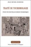 Denise Hoerner - Traité de tourismologie - Pour une nouvelle science touristique.