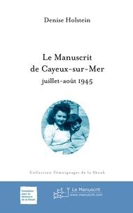 Denise Holstein - Le Manuscrit de Cayeux-sur-Mer.