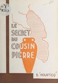 Denise Hourticq - Le secret du cousin Pierre.