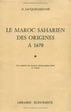 Denise Jacques-Meunié - Le Maroc saharien, des origines à 1670.