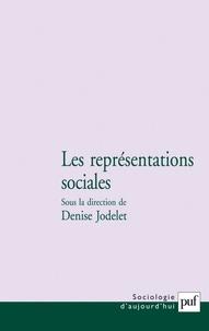 Denise Jodelet et  Collectif - Les représentations sociales.