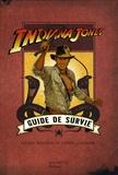 Denise Kiernan et Joseph D'Agnese - Indiana Jones  : Guide de survie.