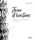 Denise Lach - Jeux d'écriture - Recherches calligraphiques et textures.