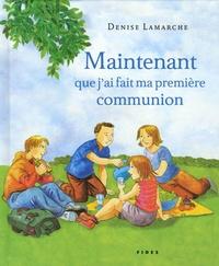 Denise Lamarche - Maintenant que j'ai fait ma première communion.