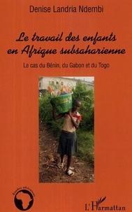 Denise Landria Ndembi - Le travail des enfants en Afrique subsaharienne.