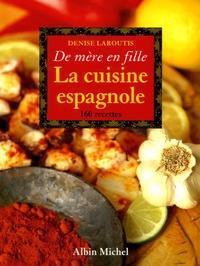 Denise Laroutis - La cuisine espagnole - De mère en fille.