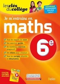 Denise Laurent et Ingrid Sauron - Je m'entraîne en maths 6e.