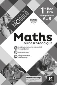 Denise Laurent et Fabien Auchère - Maths 1re Bac Pro Groupements A et B Modulo - Guide pédagogique.