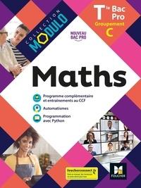 Denise Laurent et Fabien Auchère - Maths Tle Bac Pro Groupement C Modulo - Livre de l'élève.