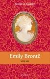 Denise Le Dantec - Emily Brontë - Une vie.