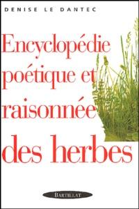 Denise Le Dantec - Encyclopédie poétique et raisonnées des herbes.