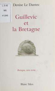 Denise Le Dantec - Guillevic et la Bretagne.