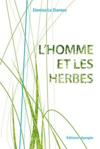 Denise Le Dantec - L'homme et les herbes.