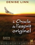 Denise Linn - L'oracle de l'esprit originel - Cartes oracle.
