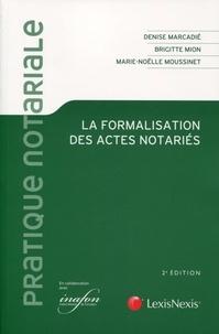 Denise Marcadié et Brigitte Mion - La formalisation des actes notariés.