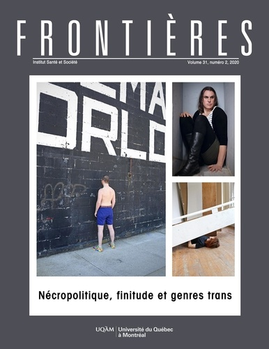 Denise Medico et Isabelle Wallach - Frontières  : Frontières. Nécropolitique, finitude et genres trans (vol. 31, no. 2,  2020).