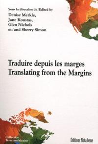 Denise Merkle et Jane Koustas - Traduire depuis les marges.