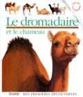 Denise Millet et Claude Millet - Le dromadaire et le chameau.